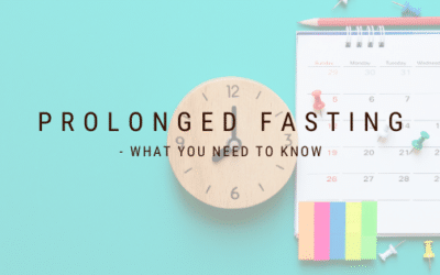 Prolonged Fasting – What you Need to Know
