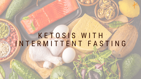 Ketosis with Intermittent Fasting