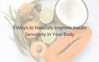5 Ways to Naturally Improve Insulin Sensitivity in Your Body